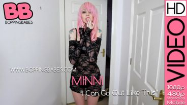 """Minni """"I Can Go Out Like This"""""""