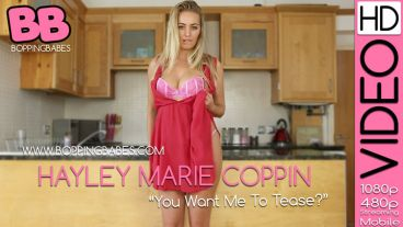 "Hayley Marie Coppin ""You Want Me To Tease?"""